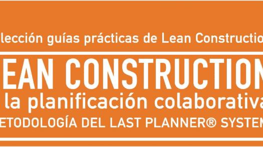 Metodología Lean Construction: el CGATE publica la primera guía práctica