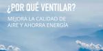 ¿Por qué ventilar? Cómo conseguir una buena calidad del aire interior