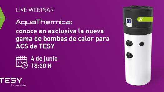 Webinar para presentar AquaThermica de Tesy, la nueva gama de bombas de calor para ACS