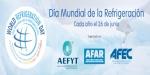 AEFYT, AFAR y AFEC celebrarán el Día Mundial de la Refrigeración con un evento online