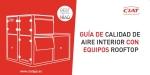Guía interactiva de CIAT para mejorar la calidad de aire interior con equipos rooftops