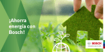Bosch Termotecnia se reafirma en su compromiso de reducir el consumo energético
