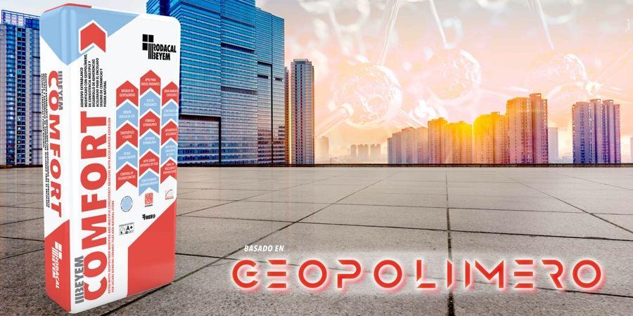 Beyem Comfort: nuevo y revolucionario adhesivo cementoso con geopolímero