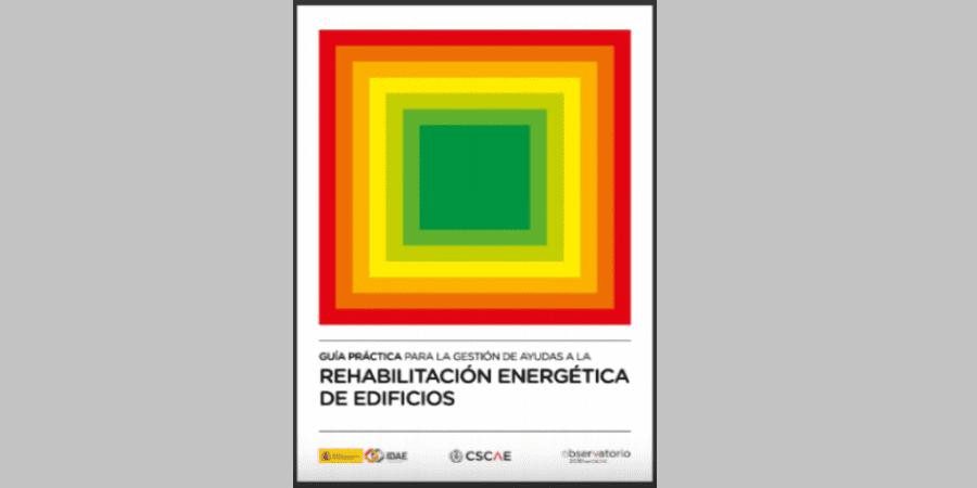 CSCAE e IDAE presentan  la Guía para la gestión de ayudas a la rehabilitación energética de edificios