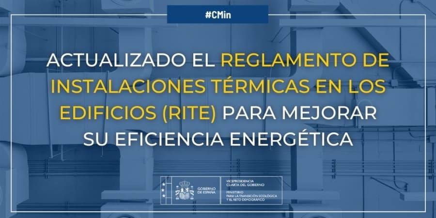 Nuevo RITE - Reglamento de Instalaciones Térmicas en los Edificios para contribuir al objetivo de mejora de la eficiencia energética del PNIEC