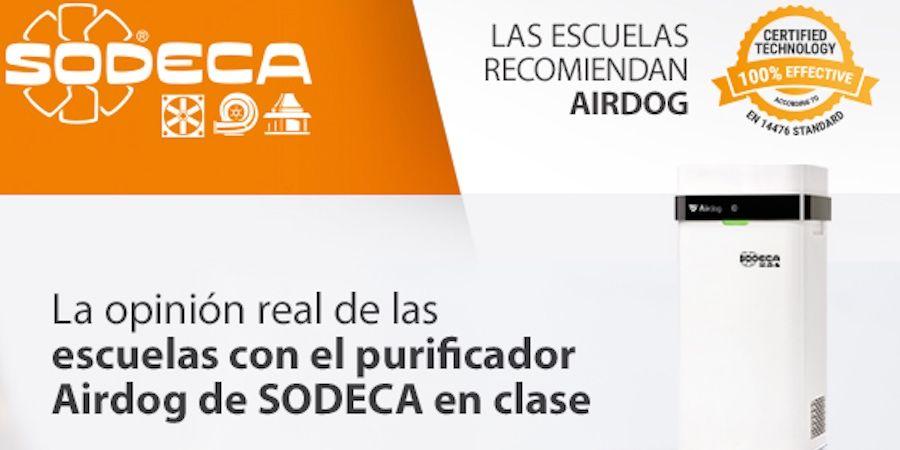 El purificador Airdog de SODECA evita los contagios de Covid-19 en las escuelas