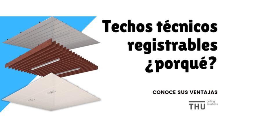 techos tecnicos registrables thu ceiling