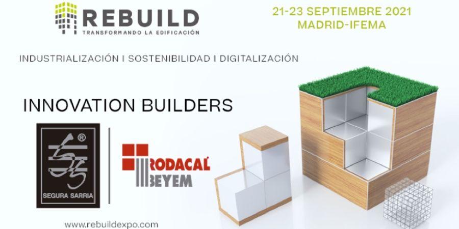 Rodacal Beyem y Segura Sarria apuestan por la innovación y la sostenibilidad en Rebuild 2021