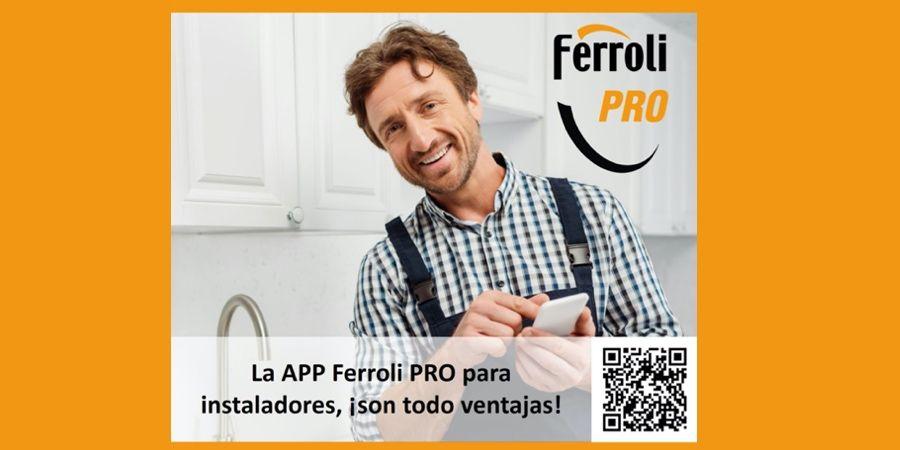 App Ferroli PRO: trámites relacionados con la financiación más sencillos, cómodos y rápidos